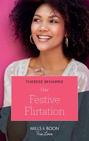 Her Festive Flirtation (Mills & Boon True Love) eBook  by Therese Beharrie