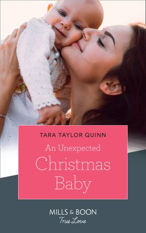 An Unexpected Christmas Baby (Mills & Boon True Love) (The Daycare Chronicles) eBook  by Tara Taylor Quinn