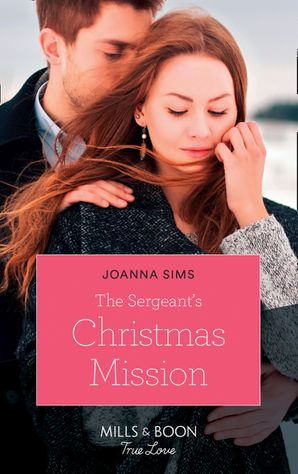 The Sergeant's Christmas Mission (Mills & Boon True Love) (The Brands of Montana)