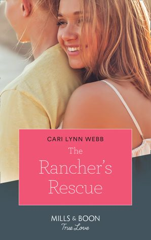 The Rancher's Rescue (Mills & Boon True Love) (Return of the Blackwell Brothers, Book 2) eBook  by Cari Lynn Webb