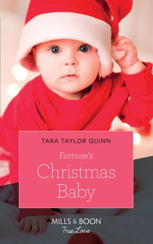 Fortune's Christmas Baby (Mills & Boon True Love) (The Fortunes of Texas, Book 2) eBook  by Tara Taylor Quinn