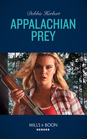 Appalachian Prey (Mills & Boon Heroes)