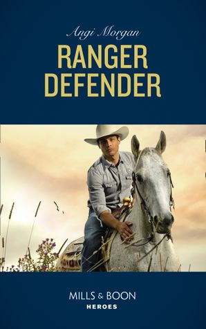 Ranger Defender (Mills & Boon Heroes) (The Coltons of Red Ridge, Book 2) eBook  by Angi Morgan