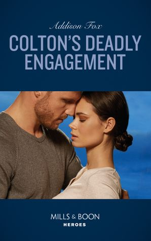 Colton's Deadly Engagement (Mills & Boon Heroes) (The Coltons of Red Ridge, Book 2) eBook  by Addison Fox
