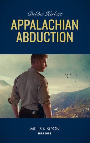 Appalachian Abduction (Mills & Boon Heroes) eBook  by Debbie Herbert