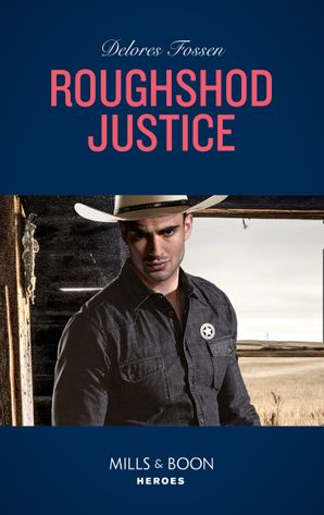 Roughshod Justice (Mills & Boon Heroes) (Blue River Ranch, Book 4) eBook  by Delores Fossen