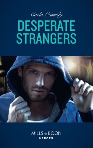 Desperate Strangers (Mills & Boon Heroes) eBook  by
