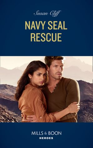 Navy Seal Rescue (Mills & Boon Heroes) (Team Twelve, Book 2) eBook  by Susan Cliff