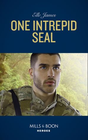 One Intrepid Seal (Mills & Boon Heroes) (Mission: Six, Book 1) eBook  by Elle James