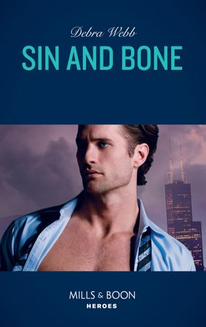 Sin And Bone (Mills & Boon Heroes) (Colby Agency: Sexi-ER, Book 2) eBook  by