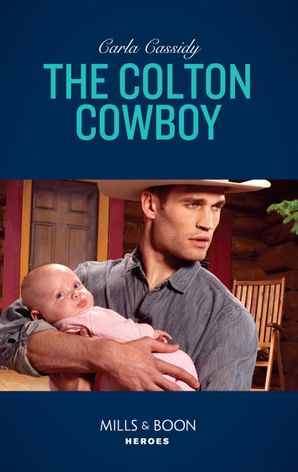 The Colton Cowboy (Mills & Boon Heroes) (The Coltons of Red Ridge, Book 6) eBook  by