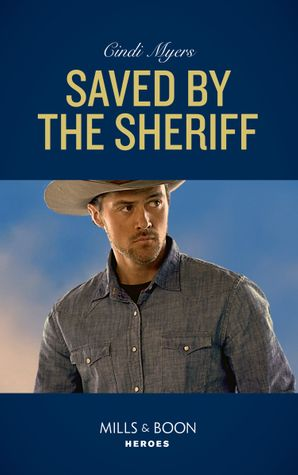 Saved By The Sheriff (Mills & Boon Heroes) (Eagle Mountain Murder Mystery, Book 1) eBook  by Cindi Myers