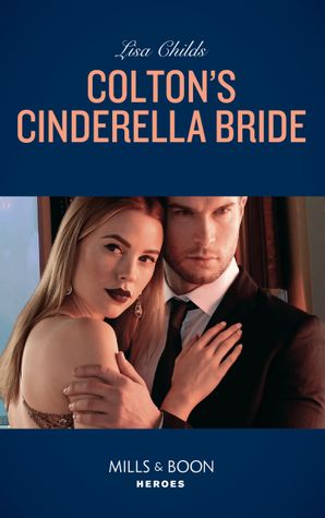 Colton's Cinderella Bride (Mills & Boon Heroes) (The Coltons of Red Ridge, Book 7) eBook  by Lisa Childs