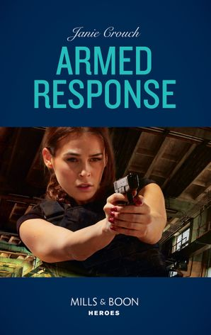 Armed Response (Mills & Boon Heroes) (Omega Sector: Under Siege, Book 5) eBook  by Janie Crouch