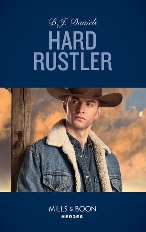 Hard Rustler (Mills & Boon Heroes) (Whitehorse, Montana: The Clementine Sisters, Book 1) eBook  by B.J. Daniels