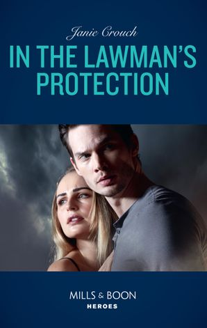 In The Lawman's Protection (Mills & Boon Heroes) (Omega Sector: Under Siege, Book 6) eBook  by
