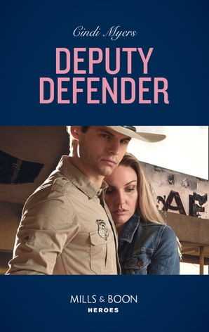 Deputy Defender (Mills & Boon Heroes) (Eagle Mountain Murder Mystery, Book 3) eBook  by Cindi Myers