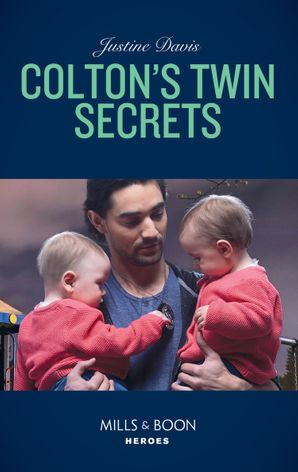 Colton's Twin Secrets (Mills & Boon Heroes) (The Coltons of Red Ridge, Book 9) eBook  by Justine Davis