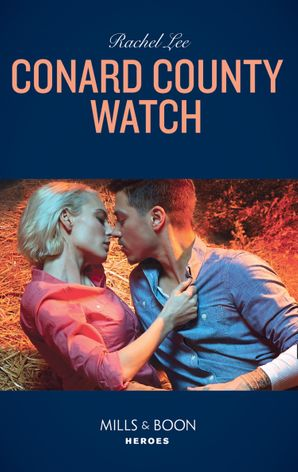 Conard County Watch (Mills & Boon Heroes) (Conard County: The Next Generation, Book 39) eBook  by Rachel Lee