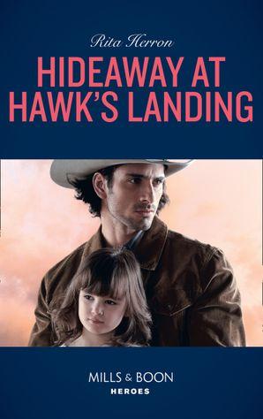 hideaway-at-hawks-landing-mills-and-boon-heroes