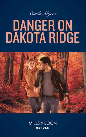 Danger On Dakota Ridge (Mills & Boon Heroes) (Eagle Mountain Murder Mystery, Book 4) eBook  by Cindi Myers