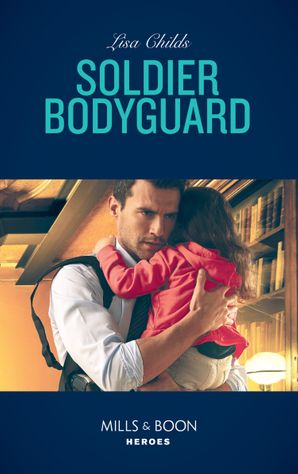 soldier-bodyguard-mills-and-boon-heroes-bachelor-bodyguards-book-8
