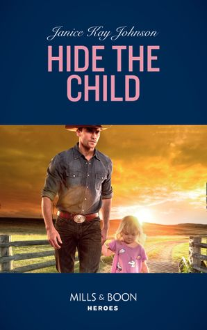 Hide The Child (Mills & Boon Heroes) eBook  by Janice Kay Johnson