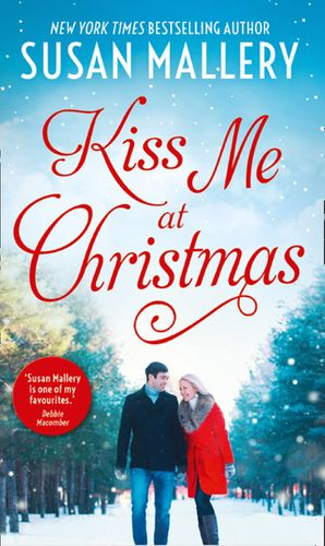 Kiss Me At Christmas: Marry Me at Christmas (Fool's Gold) / A Kiss in the Snow (Fool's Gold) (Mills & Boon M&B) eBook  by Susan Mallery