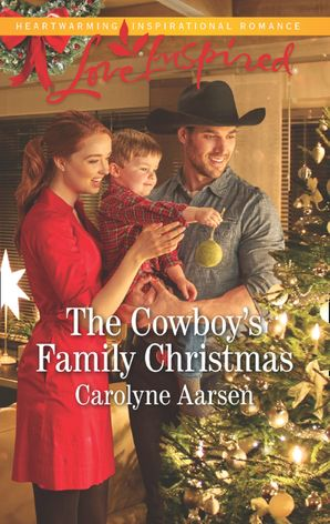 The Cowboy's Family Christmas (Mills & Boon Love Inspired) (Cowboys of Cedar Ridge, Book 3)