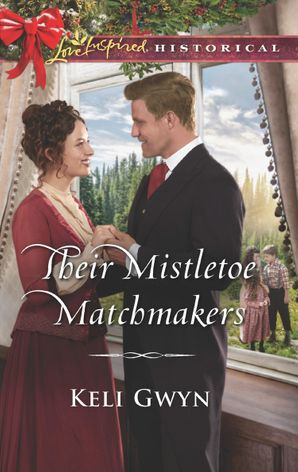 Their Mistletoe Matchmakers (Mills & Boon Love Inspired Historical)