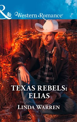 Texas Rebels: Elias (Mills & Boon Western Romance) (Texas Rebels, Book 7) eBook  by Linda Warren