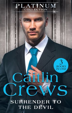 The Platinum Collection: Surrender To The Devil: The Replacement Wife / Heiress Behind the Headlines / A Devil in Disguise (Mills & Boon M&B) eBook  by Caitlin Crews