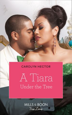 A Tiara Under The Tree (Mills & Boon Kimani) (Once Upon a Tiara, Book 4)