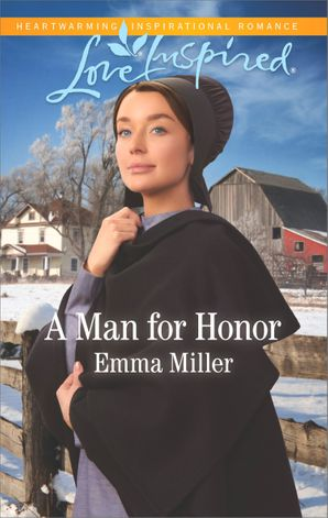 A Man For Honor (Mills & Boon Love Inspired) (The Amish Matchmaker, Book 6) eBook  by Emma Miller