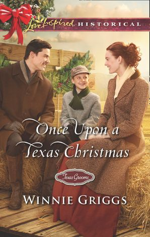 Once Upon A Texas Christmas (Mills & Boon Love Inspired Historical) (Texas Grooms (Love Inspired Historical), Book 10)