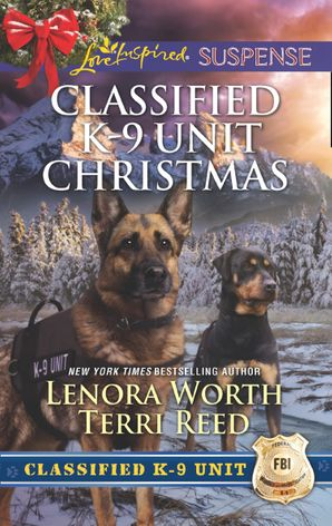 Classified K-9 Unit Christmas: A Killer Christmas (Classified K-9 Unit, Book 7) / Yuletide Stalking (Classified K-9 Unit, Book 8) (Mills & Boon Love Inspired Suspense) eBook  by Lenora Worth