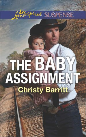 The Baby Assignment (Mills & Boon Love Inspired Suspense) (The Baby Protectors) eBook  by Christy Barritt