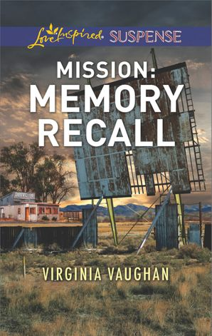 Mission: Memory Recall (Mills & Boon Love Inspired Suspense) (Rangers Under Fire, Book 6) eBook  by Virginia Vaughan