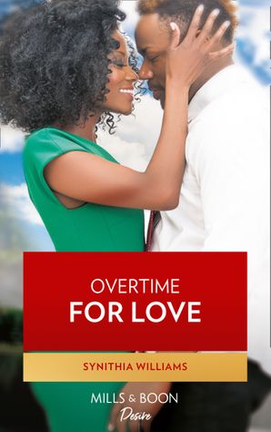 Overtime For Love (Mills & Boon Kimani) (Scoring for Love, Book 2)