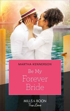 Be My Forever Bride (Mills & Boon Kimani) (The Kingsleys of Texas, Book 3) eBook  by Martha Kennerson
