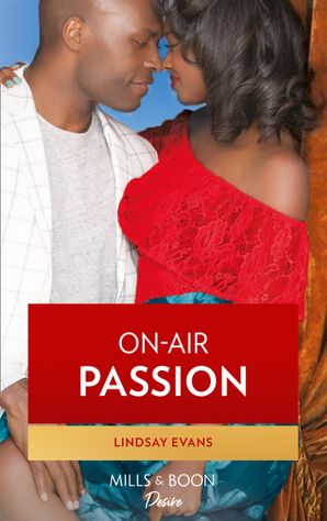 On-Air Passion (Mills & Boon Kimani) (The Clarks of Atlanta, Book 1) eBook  by Lindsay Evans