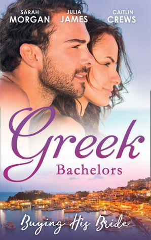 Greek Bachelors: Buying His Bride: Bought: The Greek's Innocent Virgin / His for a Price / Securing the Greek's Legacy (Mills & Boon M&B) eBook  by 13225