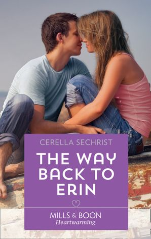 The Way Back To Erin eBook  by Cerella Sechrist