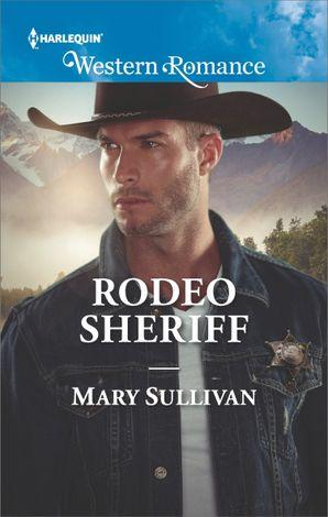 Rodeo Sheriff (Mills & Boon Western Romance) (Rodeo, Montana, Book 4)