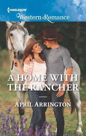 A Home With The Rancher eBook  by April Arrington