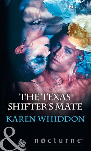 The Texas Shifter's Mate (Mills & Boon Nocturne) eBook  by Karen Whiddon