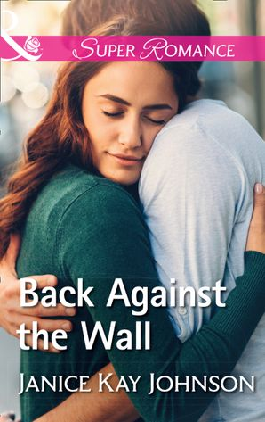 Back Against The Wall (Mills & Boon Superromance) eBook  by Janice Kay Johnson