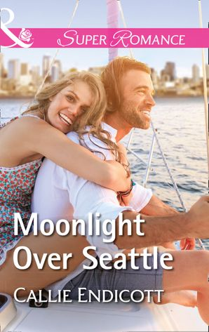 Moonlight Over Seattle (Mills & Boon Superromance) (Emerald City Stories, Book 1) eBook  by