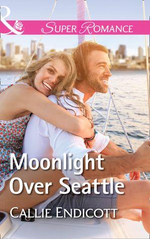 Moonlight Over Seattle (Mills & Boon Superromance) (Emerald City Stories, Book 1)
