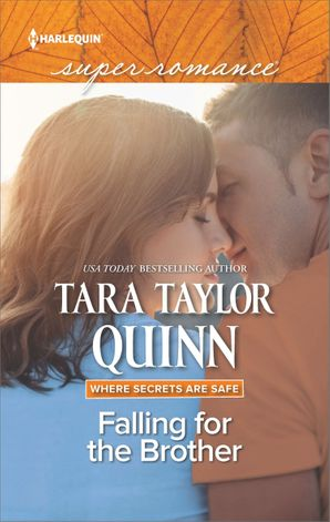 Falling For The Brother (Mills & Boon Superromance) (Where Secrets are Safe, Book 14) eBook  by Tara Taylor Quinn